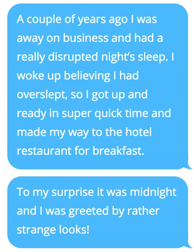 Sleep deprivation caused one woman to get so confused she thought it was breakfast time at midnight